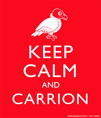 Keep Calm and Carrion