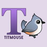 T is for Titmouse