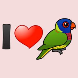 I Love Rainbow Lorikeets