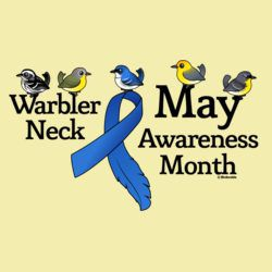 May Warbler Neck Awareness Month